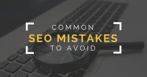Common seo mistakes to avoid